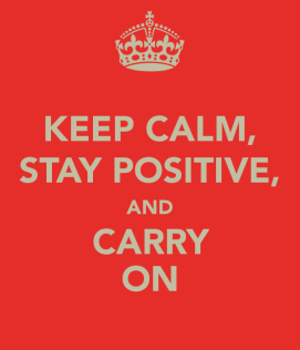keep-calm-stay-positive-and-carry-on.jpg
